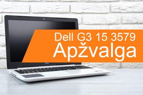 """Ko tikėtis iš nešiojamojo kompiuterio """"Dell G3 15 3579""""? (apžvalga)"""