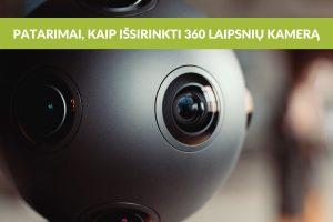 360 laipsnių kamera – net menkiausioms detalėms užfiksuoti