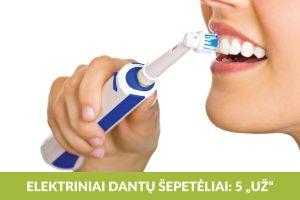Geresnė dantų priežiūra: elektrinio šepetėlio privalumai