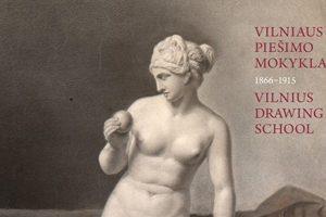 """""""Academie de Vilna"""" – primiršta ir iki galo neįvertinta Vilniaus piešimo mokykla"""